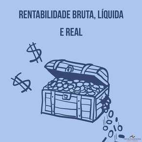 RENTABILIDADE BRUTA, LÍQUIDA E REAL