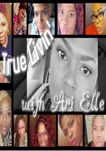 True Livin with Ari Elle