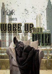 Wake Up and Win