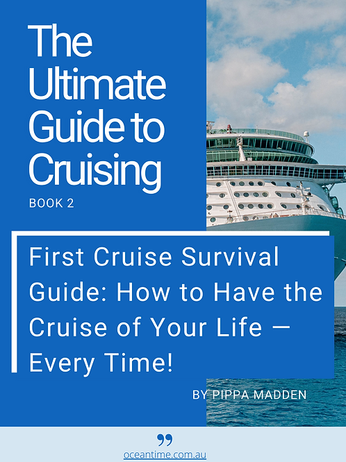 Part 2-Cruise survival Guide: How to have the cruise of your life- every time.