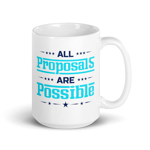 All Proposals are Possible White Mug 11 oz and 15 oz