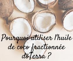 Pourquoi utiliser l'huile de coco fractionnée doterra ?