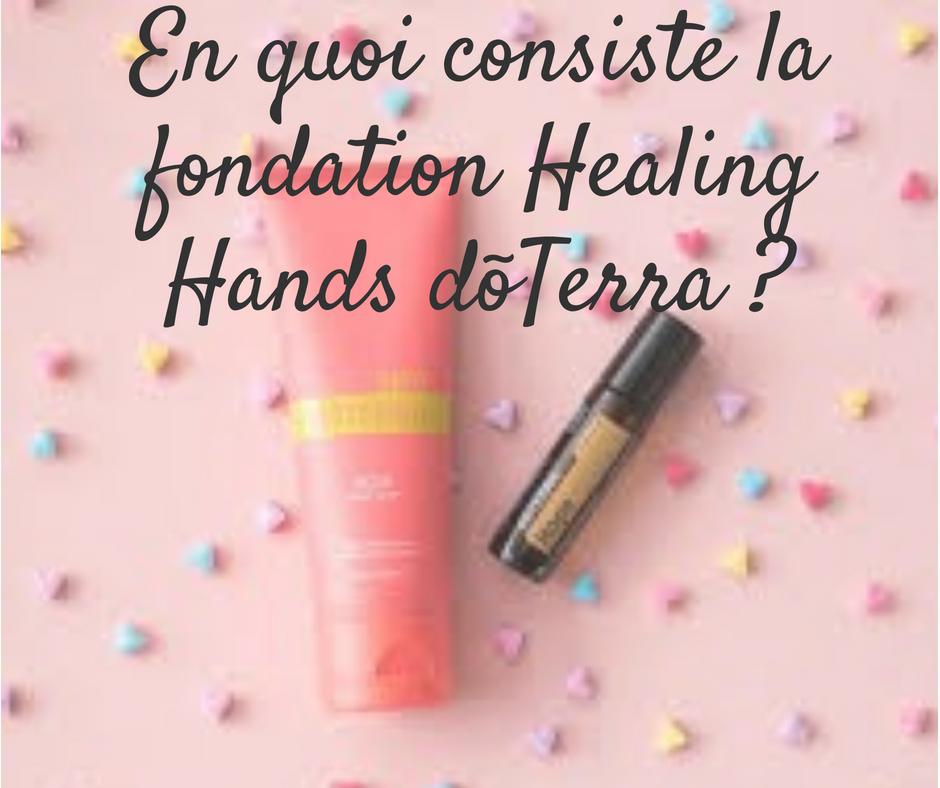 fondation healing hands doterra
