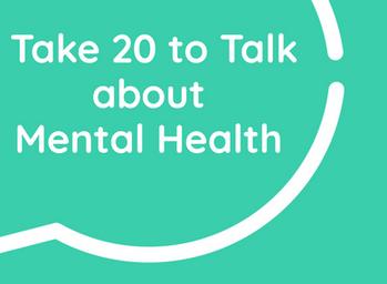 Take 20 to Talk about Mental Health this #WorldMentalHealthDay
