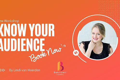 Know your Audience 2- hour Workshop: 7th of May 2020