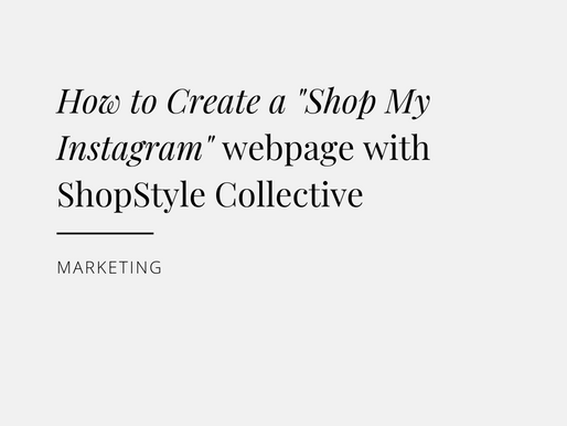 "How to create a ""Shop My Instagram"" webpage with ShopStyle Collective"
