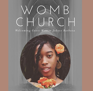 WOMB CHURCH Welcoming Guest Mentor Jeday