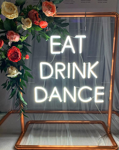 Table Top Flex Neon and Copper EAT - DRINK - DANCE (with/without floral edge)
