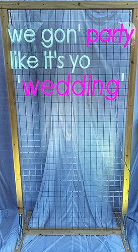 Neon Style Sign - 'We Gon' Party Like It's Your Wedding' + Copper Frame