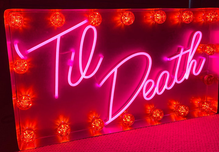 Brand New Table Top TIL DEATH Flex Neon and Marquee bulb sign