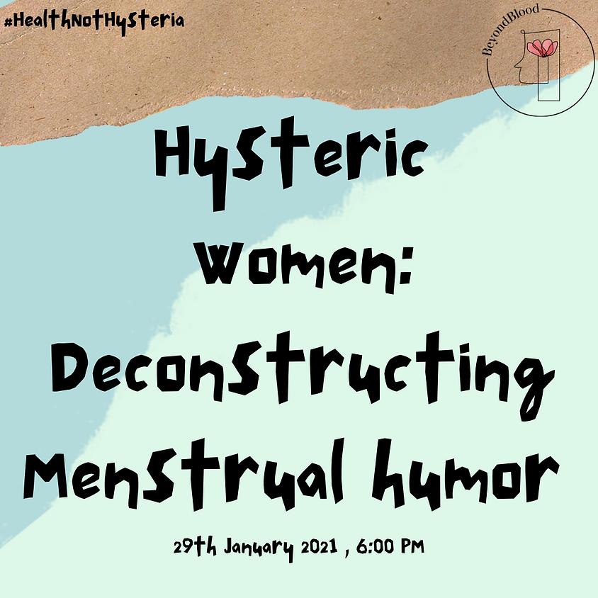 Hysteric Women: Deconstructing Menstrual Humor