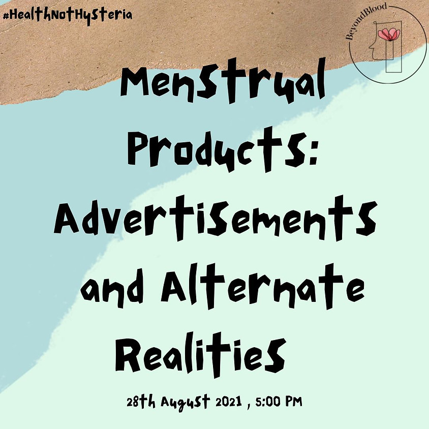 Menstrual Products: Advertisements and Alternate Realities