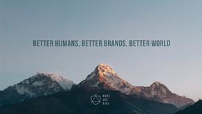 Better humans, better brands, better world