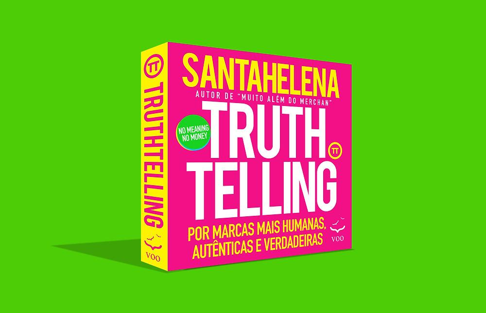 livro truthtelling por marcas mais humanas autênticas e verdadeiras