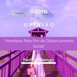 Manifesto Pelo Fim do Distanciamento Social