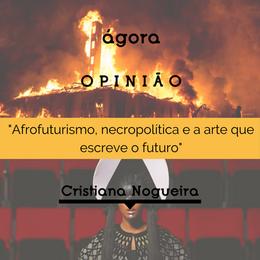 Afrofuturismo, necropolítica e a arte que escreve o futuro