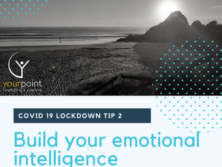 Build your Emotional Intelligence & Influential Leadership Skills during Covid 19, Lockdown / Rahui