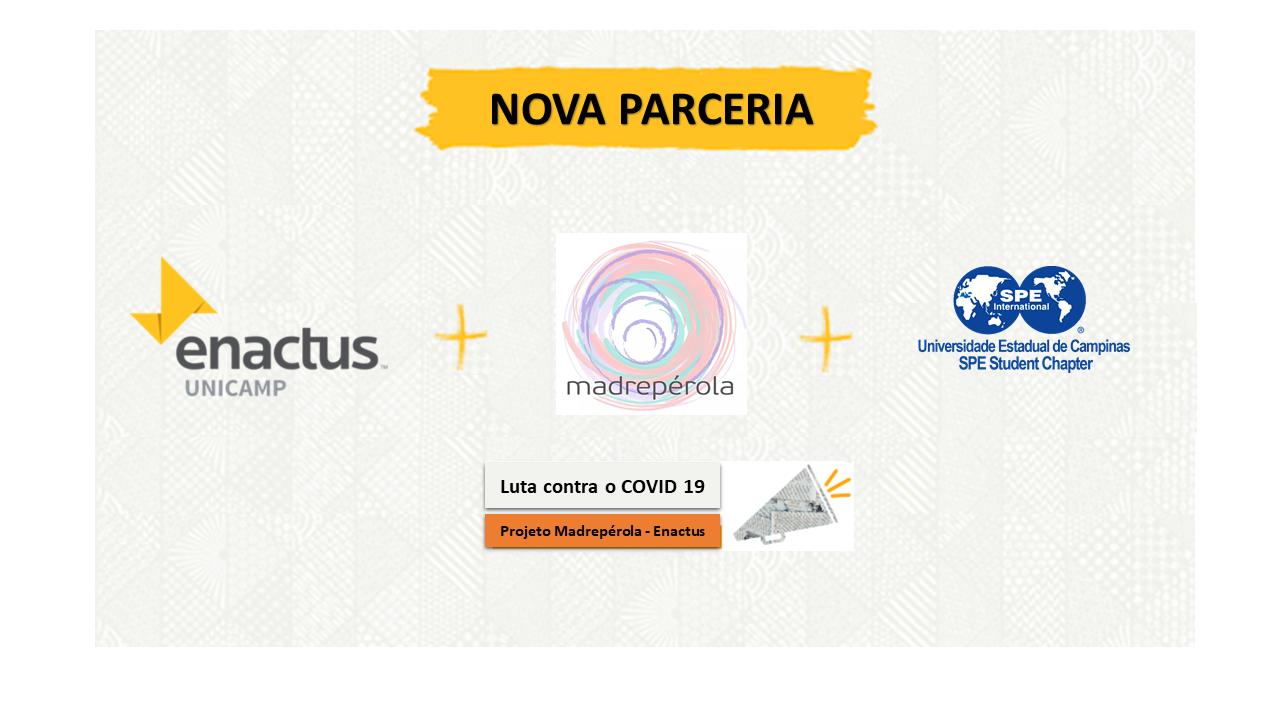 Parceria Enactus + MadrePerola + SPE Unicamp