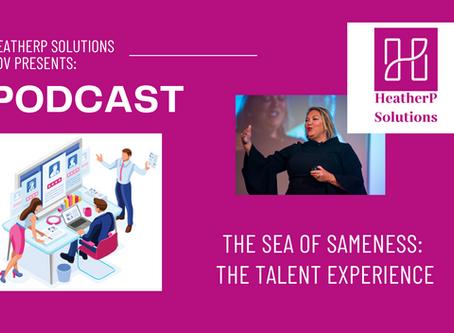 Sea of Sameness:  The Talent Experience