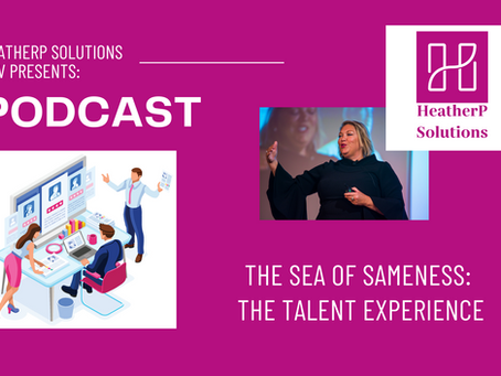 Sea of Sameness:  The Talent Experience
