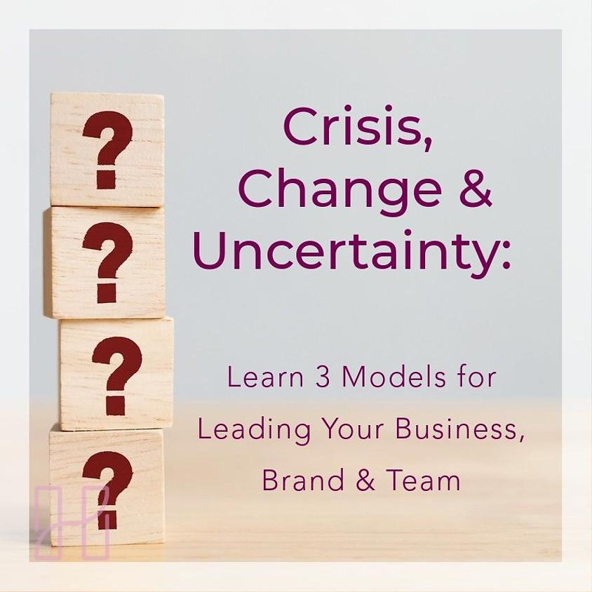 WEBINAR:  Crisis, Change & Uncertainty