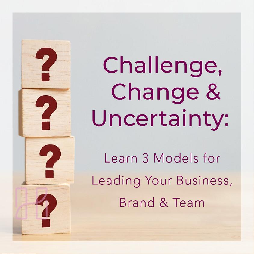 WEBINAR:  Challenge, Change & Uncertainty (1)