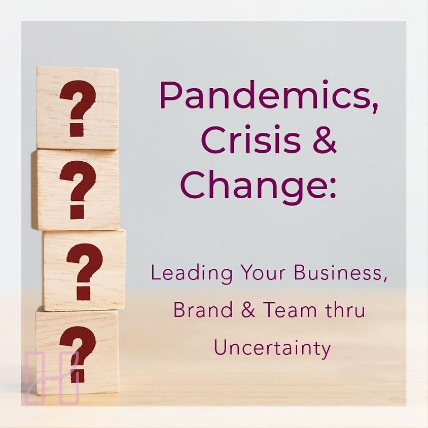 WEBINAR:  Pandemics, Crisis & Change