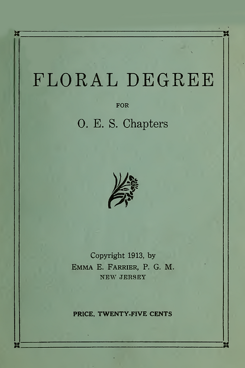 Floral Degree For O. E. S. Chapters - E Farrier 1913
