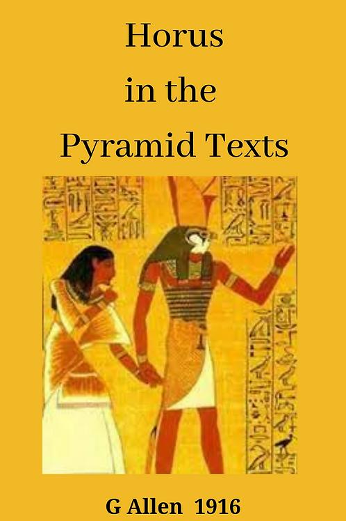 Horus in the Pyramid Texts - G Allen 1916