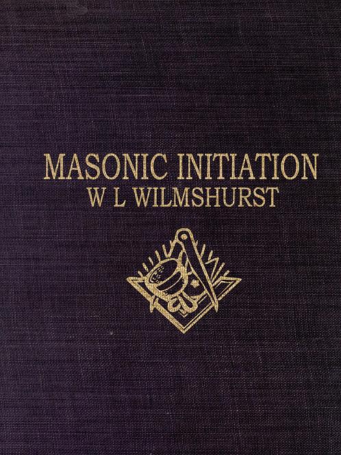 Masonic Initiation - W L Wilmshurst 1922