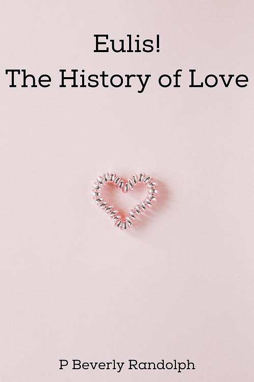 Eulis! The History of Love - P Beverley Randolph