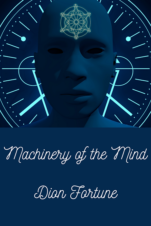 Machinery of the Mind - Dion Fortune