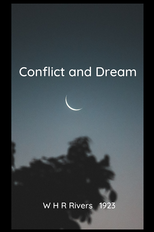 Conflict and Dream - W H R Rivers 1923