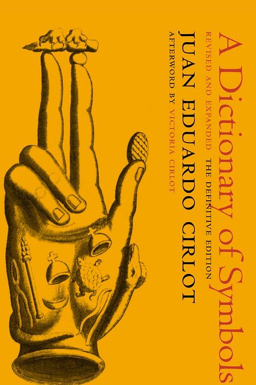 A Dictionary of Symbols - Juan Eduardo Cirlot