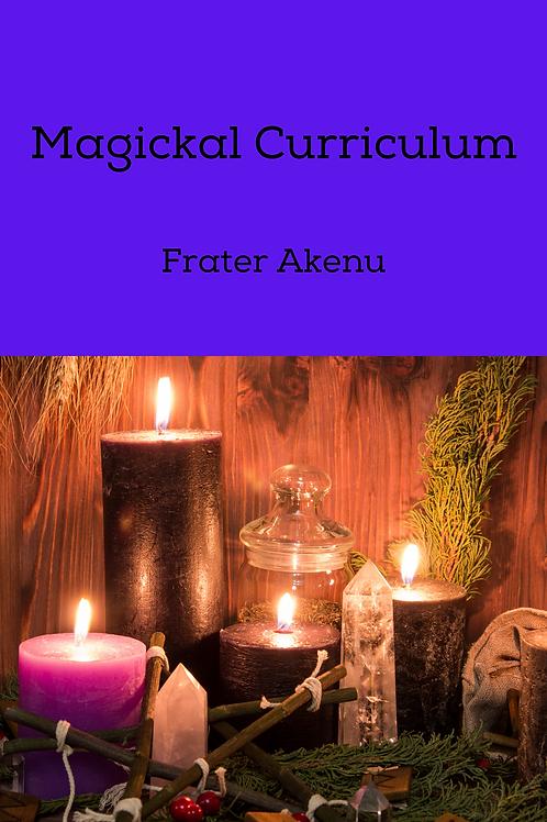 Magickal Curriculum - Frater Akenu