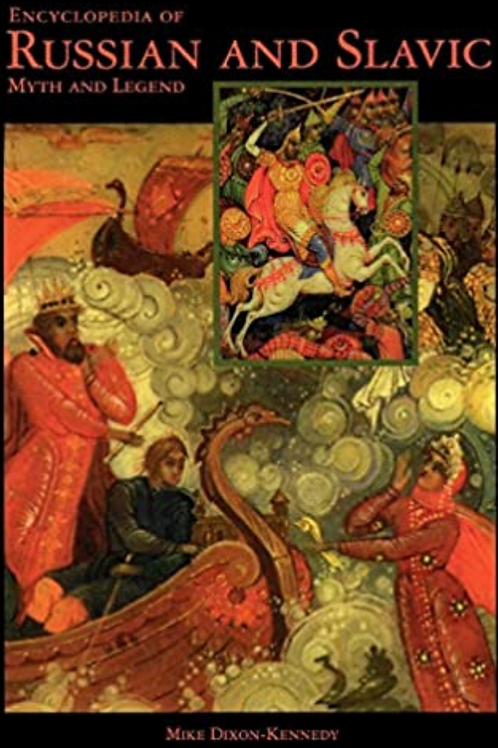 Encyclopedia of Russian and Slavic Myth and Legend - Mike Dixon-Kennedy