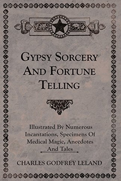 Gypsy Sorcery and Fortunetelling