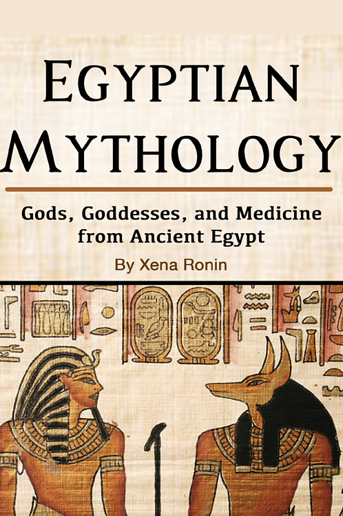 Egyptian Mythology - Gods Goddesses and Medicine - Xena Ronin