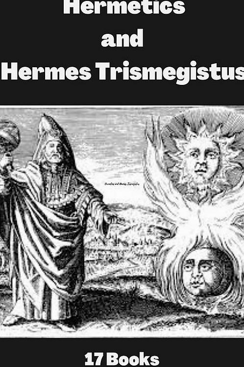 Hermetics and Hermes Trismegistus - 17 Books