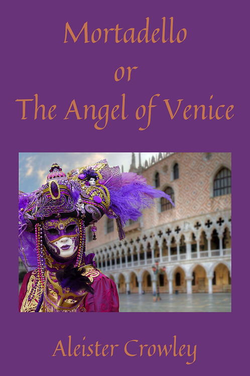 Mortadello or The Angel of Venice - Aleister Crowley