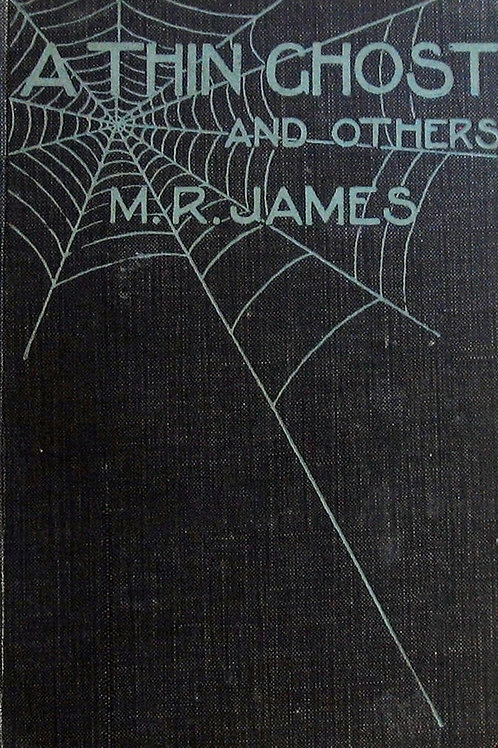 A Thin Ghost & Others - M R James  1919