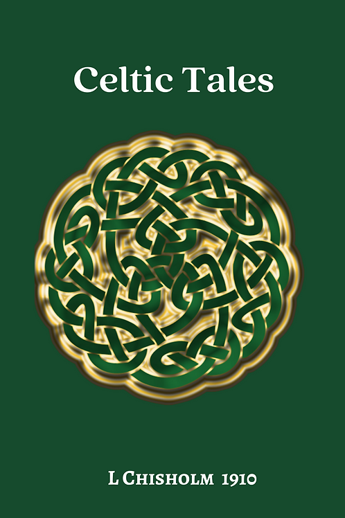 Celtic Tales - L Chisholm 1910