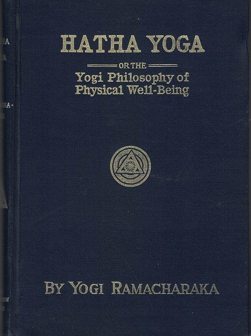 Hatha Yoga - Philosophy of Physical Well Being - Y Ramacharaka