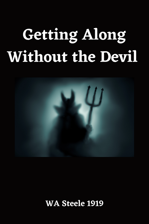 Getting Along Without the Devil - WA Steele 1919