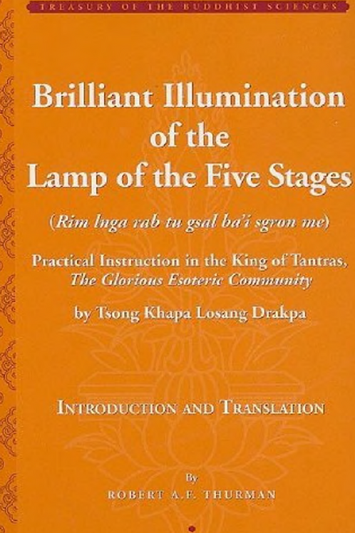 Brilliant Illumination of the Lamp of the Five Stages - Robert A F Thurman