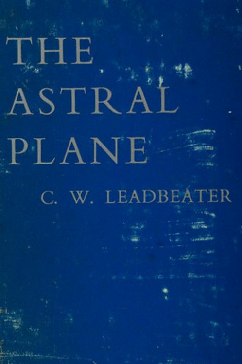 The Astral Plane - CW Leadbetter