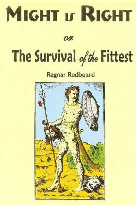 Might Is Right - Survival of the Fittest by Ragnor Redbeard