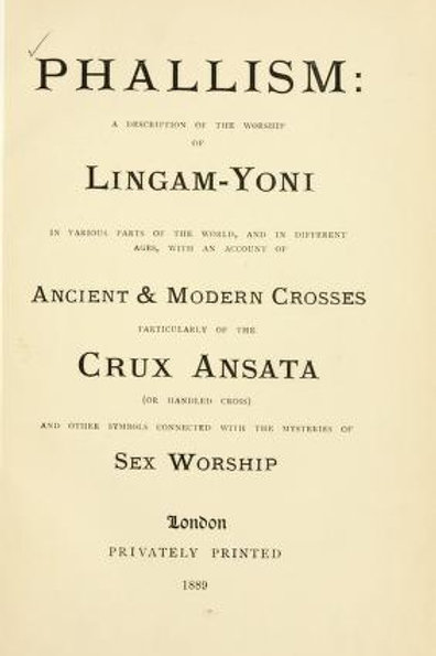 Phallism Lingam Yoni and Symbols of Sex Worship