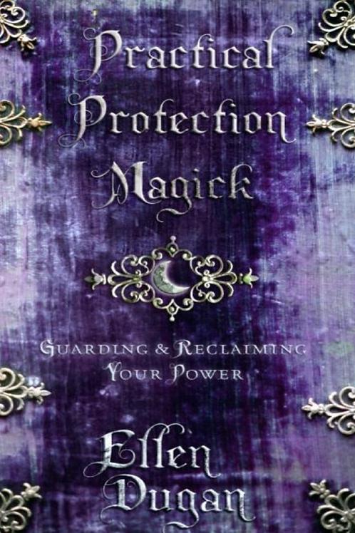Practical Protection Magick - Ellen Dugan