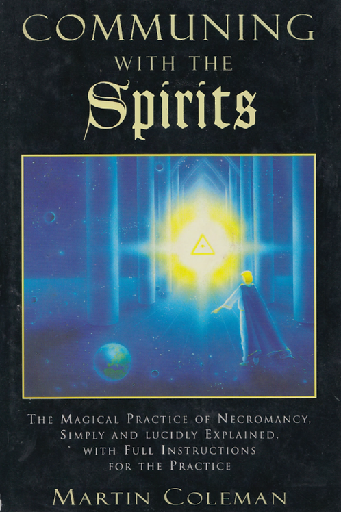 Communing with the Spirits - Martin Coleman